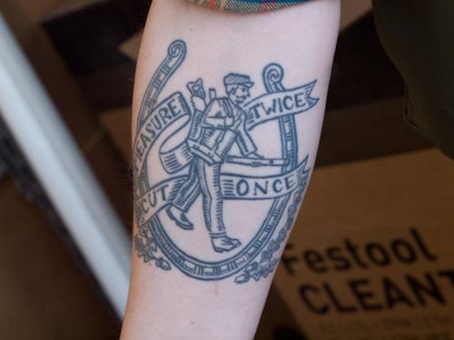 Measure Twice - Cut Once - The Tattoo