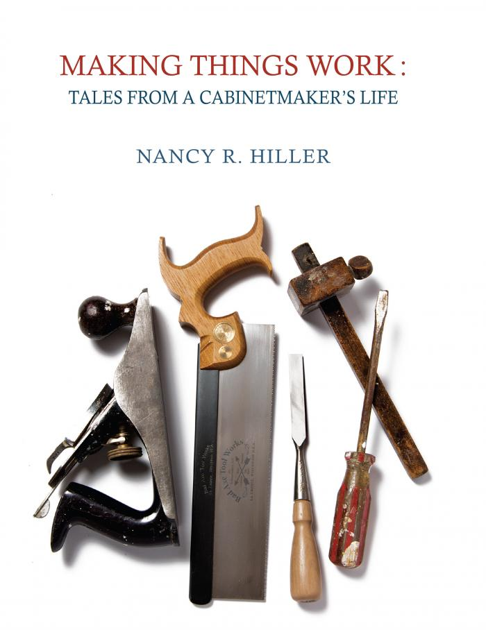 Making Things Work: Tales from a Cabinetmaker's Life