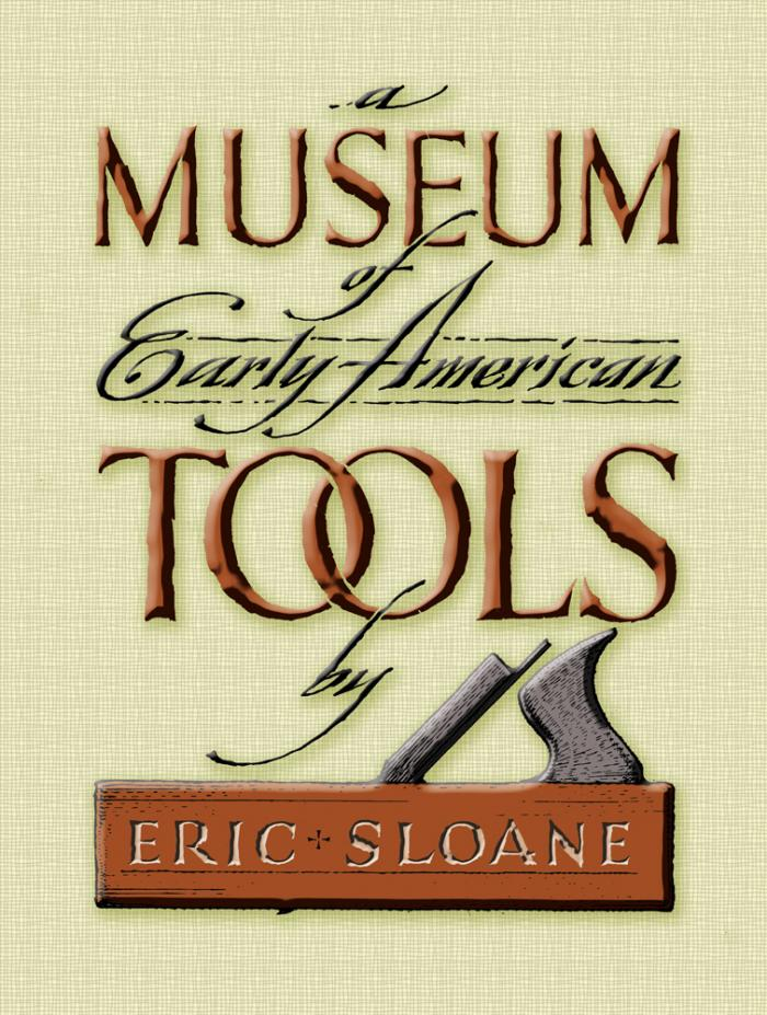 A Museum of Early American Tools - Hardcover Edition