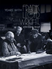 Years With Frank Lloyd Wright - Apprentice to Genius