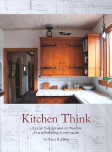 Kitchen Think: A Guide to Design and Construction, from Refurbishing to Renovation