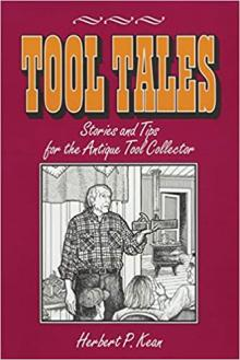 Tool Tales: Stories and Tips for the Antique Tool Collector