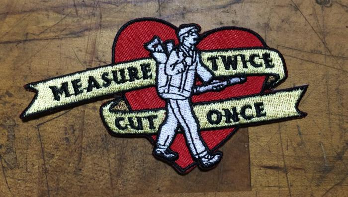 "4"" x 2"" Measure Twice - Cut Once sew-on patch"